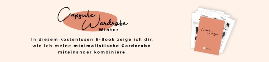"""Melde dich jetzt zu unserem kostenlosen Newsletter an, um das E-Book """"Capsule Wardrobe Winter"""" zu erhalten. Dort zeige ich dir, wie ich meine minimalistische Garderobe untereinander kombiniere."""